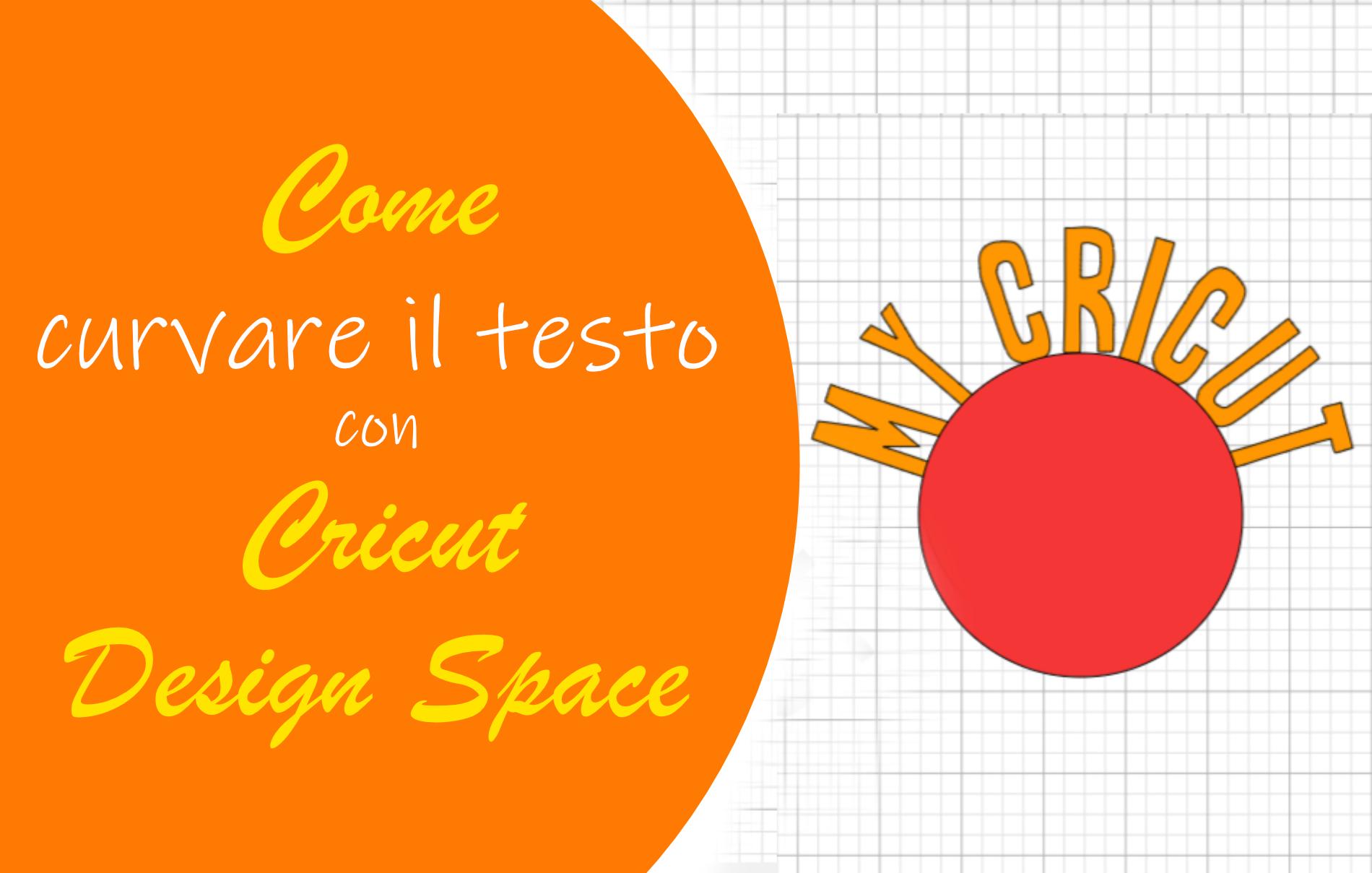Curvare il testo con Cricut Design Space