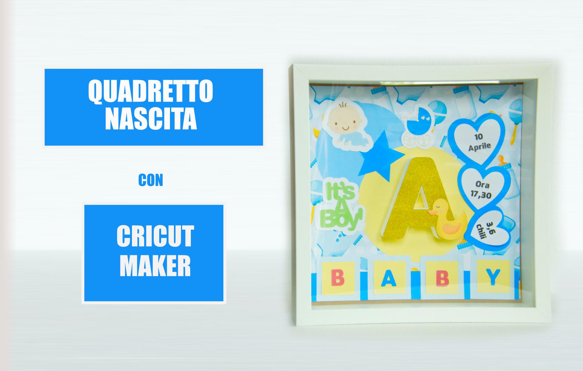 quadretto nascita tutorial cricut